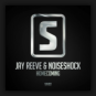 Jay Reeve & Noiseshock - Homecoming