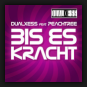 DualXess feat. Peachtree - Bis Es Kracht