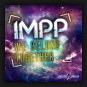 IMPP - We Belong Together