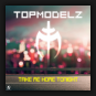 Topmodelz - Take Me Home Tonight (Reloaded)
