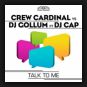 Crew Cardinal vs. DJ Gollum feat. DJ Cap - Talk To Me