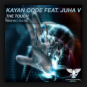 Kayan Code feat. Juha V - The Touch