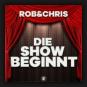 Rob & Chris - Die Show Beginnt