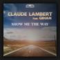 Claude Lambert feat. Gihan - Show Me The Way