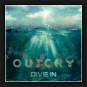 Outcry - Dive In