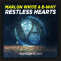 Marlon White & B-Way - Restless Hearts
