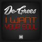 De-Grees - I Want Your Soul