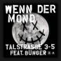 Talstrasse 3-5 feat. Bünger - Wenn Der Mond