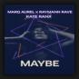 Marq Aurel & Rayman Rave feat. Kate Ranx - Maybe