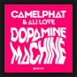 Ali Love feat. CamelPhat - Dopamine Machine