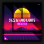 Hard Lights feat. Syzz - 90s Better