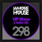 HP Vince - A Better Life