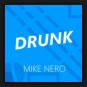Mike Nero - Drunk