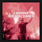 Reigin - I Wanna See You Dance
