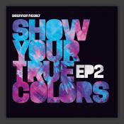 Show Me Your True Colors EP2