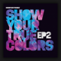 Brennan Heart - Show Me Your True Colors EP2