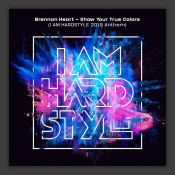 Show Your True Colors (I AM HARDSTYLE 2019 Anthem)