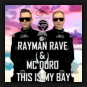 Rayman Rave & MC Duro - This Is My Bay