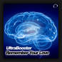 UltraBooster - Remember Your Love