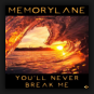 Memorylane - You'll Never Break Me