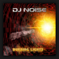 Dj Noise - Burning Lights