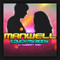 Manwell - Touch My Body