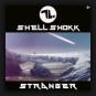 Shell Shokk - Stranger