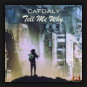 Cafdaly - Tell Me Why