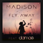 Madison feat. Damae - Fly Away