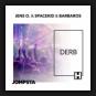 Jens O. & Spacekid & Barbaros - Derb