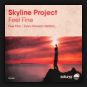 Skyline Project - Feel Fine / Every Moment Matters