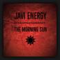Javi Energy - The Morning Sun