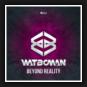 Watboman - Boyend Reality