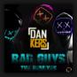 Dan Kers - Bad Guys (The Remixes)