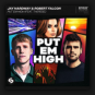 Jay Hardway & Robert Falcon feat. Therese - Put Em High