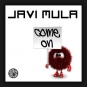Javi Mula - Come On