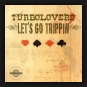 Turbo Lovers - Let's Go Trippin