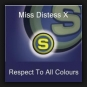 Miss Distess X - Respect To All Colours