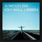 Station 89 - Ich Will Leben