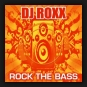 DJ Roxx - Rock the bass