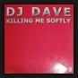 DJ Dave - Killing Me Softly