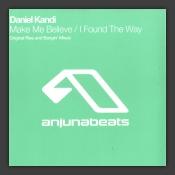 Make Me Believe / I Found The Way